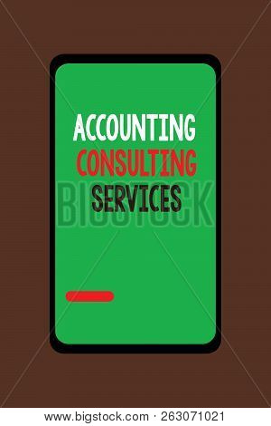 Handwriting Text Accounting Consulting Services. Concept Meaning Preparation Ofperiodic Financial St