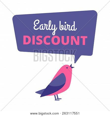 Early Bird. Discount Special Offer, Sale Banner. Early Birds Vector Concept. Promotion Sale Speech B