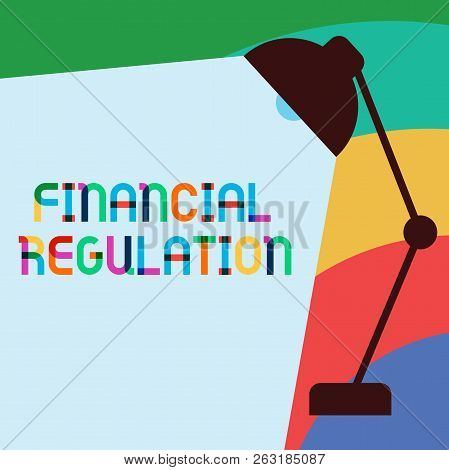 Text Sign Showing Financial Regulation. Conceptual Photo Aim To Maintain The Integrity Of Finance Sy