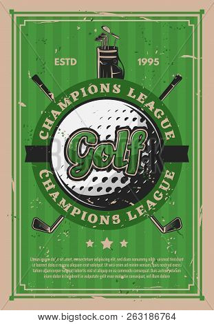 Golf Club, Sport Retro Banner. Ball And Crossed Sticks On Club Grunge Poster With Green Golf Course,