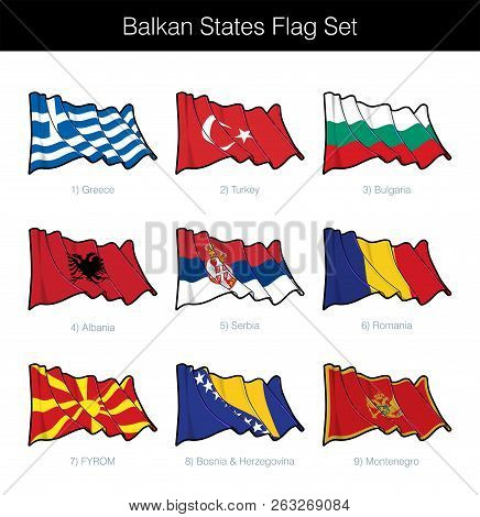 Balkan States Waving Flag Set. The Set Includes The Flags Of Greece, Turkey, Bulgaria Albania, Serbi