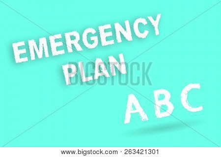 Text Sign Showing Emergency Plan. Conceptual Photo Procedures For Response To Major Emergencies Be P