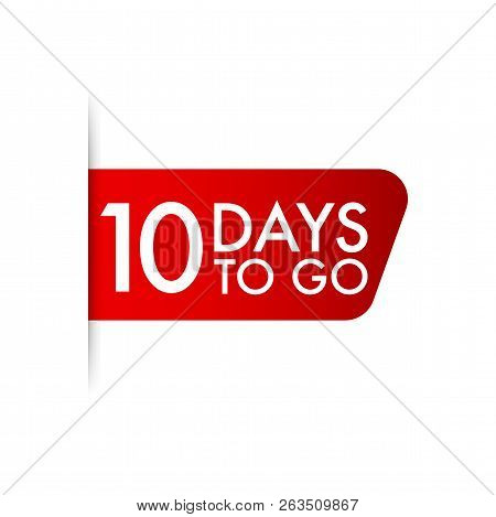 10 Days To Go Red Ribbon. Vector Stock Illustration.