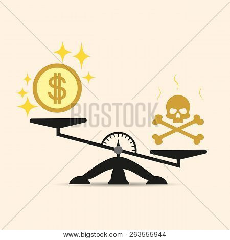 Skull And Money On A Two Pan Balance. Vector Concept Of Choice In The Scales Of Money Or Death. Deat