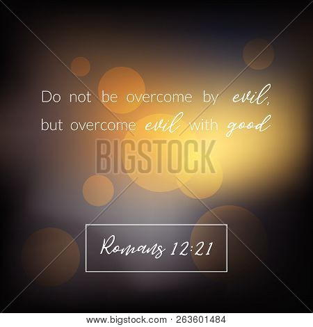 Bible Verse From Romans, Overcome Evil With Good On Bokeh Design, Vector Illustration