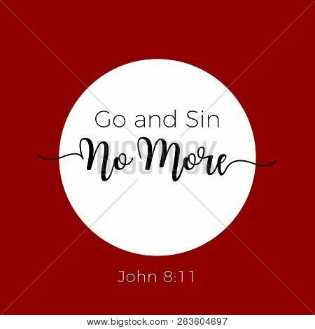 Biblical Phrase From Jonh Gospel 8:11,typography For Print Or Use As Poster, Flyer, T Shirt