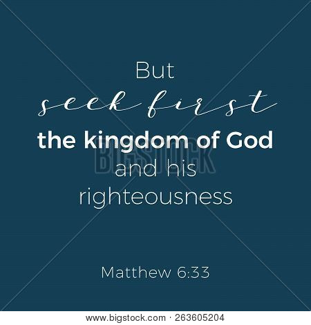 Biblical Phrase From Matthew Gospel, But Seek First The Kingdom Of God, Typography For Print Or Use