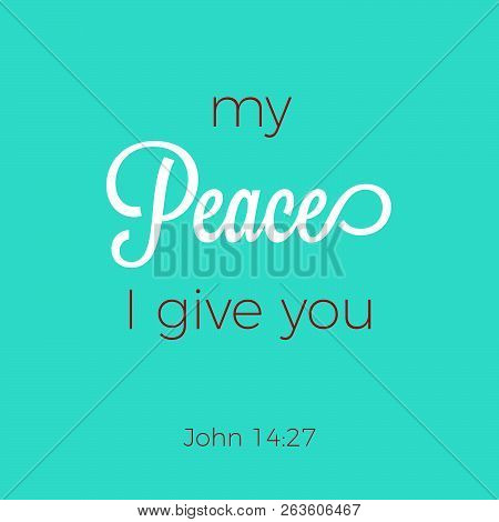 Biblical Phrase From John Gospel 14:27, Typography For Print Or Use As Poster, Flyer, T Shirt
