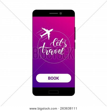 Concept Of Mobile Application For Booking Tickets To Travel. Icon Aircraft With Its Track On The Scr