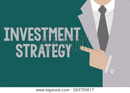 Conceptual Hand Writing Showing Investment Strategy. Business Photo Text Set Of Rules Procedures Beh