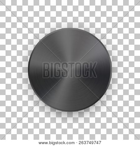 Black Metal Circle Badge, Blank Button Template With Metallic Texture, Chrome, Silver, Steel And Rea
