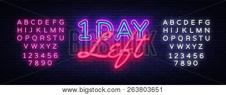 One Day Left Neon Sign Vector. Only 1 Day Left Design Template Neon Sign, Light Banner, Neon Signboa
