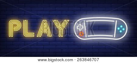Play Neon Text With Portable Videogame Console. Videogames And Entertainment Advertisement Design. N