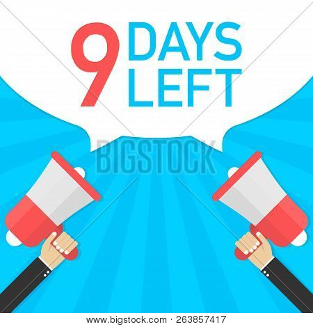 Male Hand Holding Megaphone With 9 Days To Go Speech Bubble. Loudspeaker. Banner For Business, Marke
