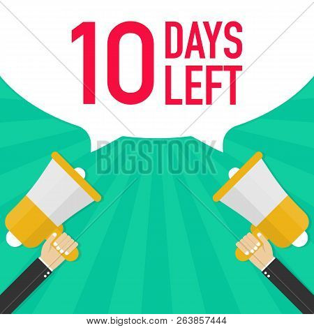 Male Hand Holding Megaphone With 10 Days Left Speech Bubble. Vector Stock Illustration.