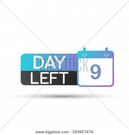 Only Nine Days Left Poster Vector Template. Vector Stock Illustration.