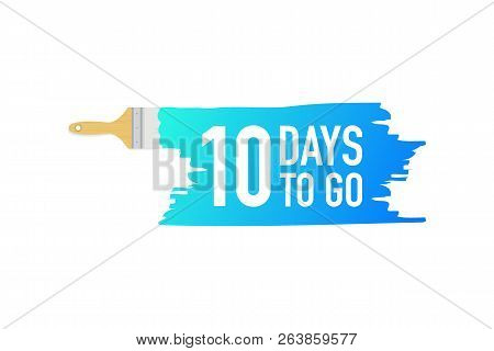 Banner With Brushes, Paints - 10 Days To Go. Vector Stock Illustration.