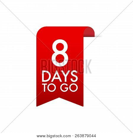 8 Days To Go Red Label. Red Web Ribbon. Vector Stock Illustration.