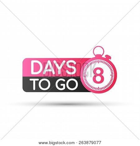 Eight Days To Go Badges Or Flat Design. Vector Stock Illustration.