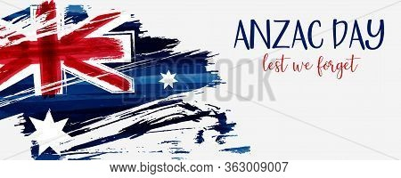 Anzac Day Background With Grunge Watercolor Australia Flag. Remembrance Symbol. Lest We Forget.