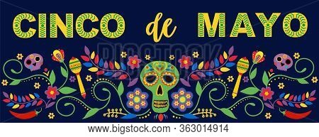 Cinco De Mayo - May 5, Federal Holiday In Mexico. Fiesta Banner And Poster Design With Flags, Flower