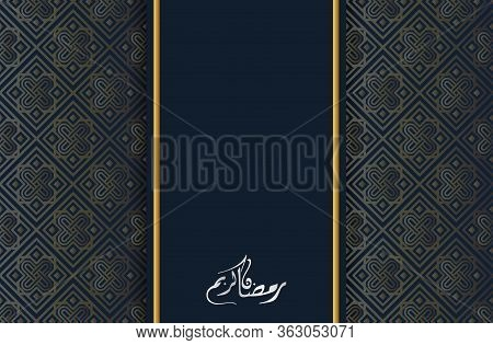 Ramadan Kareem Islamic Greeting With Arabic Calligraphy Template Design. Design Creative Concept Of
