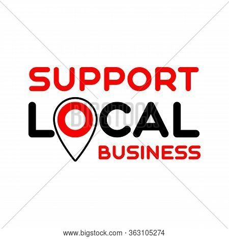 Pinpoint Support. Symbol Of Local Support For Production, Business, Companies. Template For Poster,