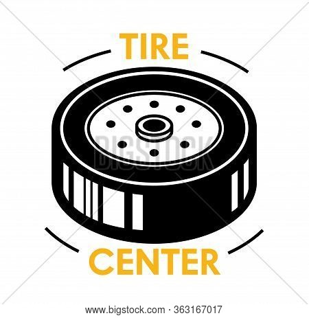 Tire Center Banner With Wheel Disk Without Rubber Tyre With Typography On White Background. Service