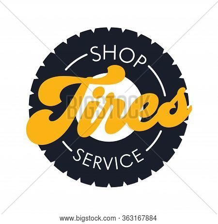 Tires Shop Service Banner In Flat Style. Poster With Car Tyre And Creative Typography. Vehicle Equip