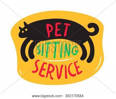 Pets Sitting Service Banner With Cute Black Kitten And Creative Typography. Animals Daycare Poster O