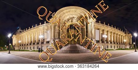 Coronavirus In Paris, France. Quarantine Sign. Concept Of Covid Pandemic And Travel In Europe. The P