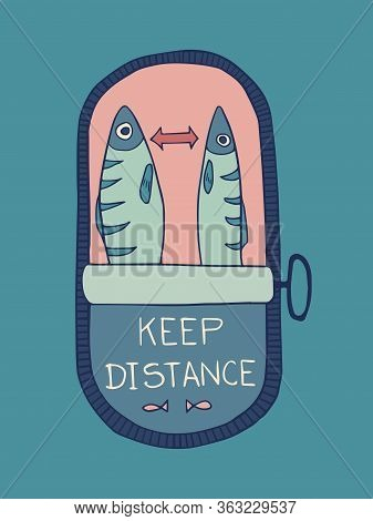 Vector Poster With Two Fish Sardine In A Tin Can With Words Keep Distance About Social Distancing Du