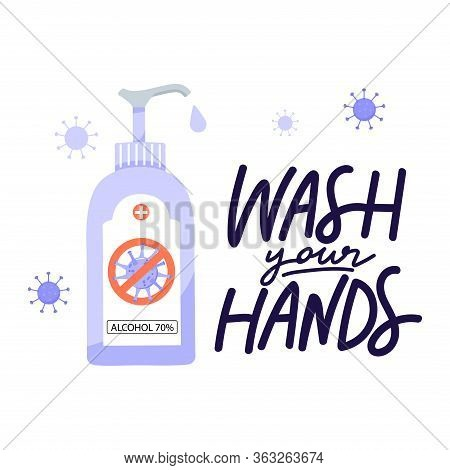 Wash Your Hands Lettering Phrase. Use Antibacterial Sanitizer To Clean Hands. Precautions For 2019-n