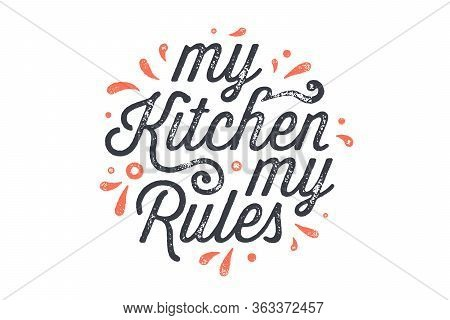 Kitchen Poster. Kitchen Wall Decor, Sign, Quote. Poster For Kitchen Design, Calligraphy Lettering Te