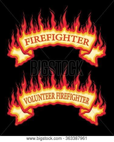 Firefighter Fireman Fire Flames Banner Is An Illustration Of An Top Arched Flaming Fire Banner With