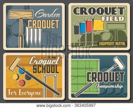 Croquet Championship And Team School Vector Vintage Posters. Garden Croquet Sport Club And Game Equi