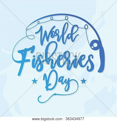 Letter World Fisheries Day With Fishing Rod And World Map Background. Colorful Design World Fisherie