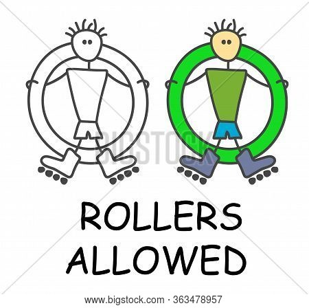 Funny Vector Stick Man With A Rollerblades In Children's Style. Allowed Riding Sign Green. Not Forbi