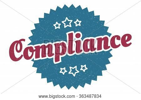 Compliance Sign. Compliance Round Vintage Retro Label. Compliance