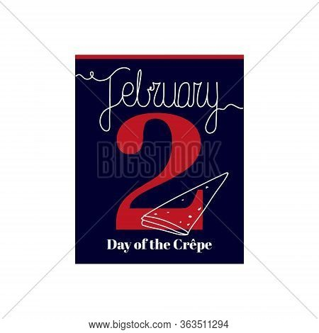 Calendar Sheet, Vector Illustration On The Theme Of Day Of The Crepe On February 2th. Decorated With