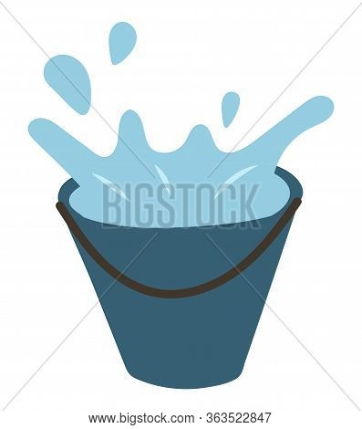 Bucket With Water Splashes Isolated On White. Vector Metal Container With Handle Full Of Aqua, Plast