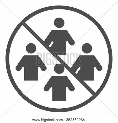 Ban On Gathering People Solid Icon. Social Distancing Symbol, Glyph Style Pictogram On White Backgro
