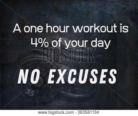 Inspirational Typographic Quote - A one hour workout is 4% of your day, no excuses