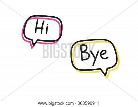 Handwritten Lettering Illustration Hi Bye. Vector Greeting And Goodbye Phrases Inscribed In Neon Bub