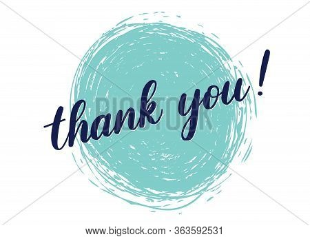 Handwritten Lettering Illustration Thank You Phrase. Vector Text Text Written Over A Blue Circle Han