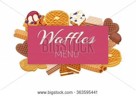 Waffle Menu With Ice Cream And Berries, Waffle-cakes And Chocolate Delicious Cream Dessert Wafer Bak