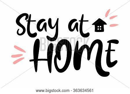 Stay Home Save Safe. Slogan With House And Heart. Campaign, Measure From Coronavirus, Covid-19. Pand