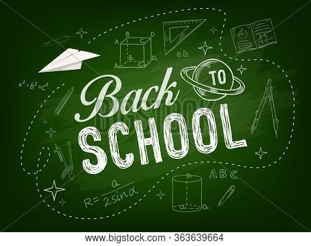 Back To School Education Vector Background With Chalk Sketches Of School Supplies On Chalkboard. Stu