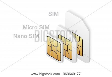 Different Sim Card Type In Isometric Style. Realistic Phone Card Set.