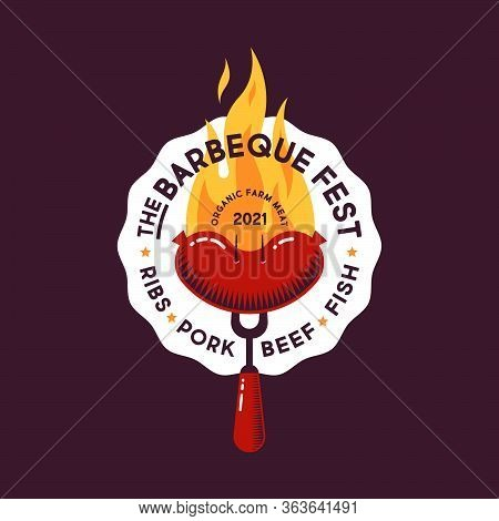 The Barbecue Fest Logo. Grilled Sausages, Bbq Fork And Fire. Hot Grilled Sausage On A Fork. Butcher